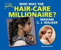 Who Was the Hair-Care Millionaire? Madam C. J. Walker
