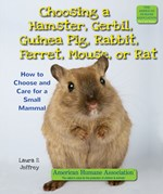 "<h2><a href=""../Choosing_a_Hamster_Gerbil_Guinea_Pig_Rabbit_Ferret_Mouse_or_Rat/445"">Choosing a Hamster, Gerbil, Guinea Pig, Rabbit, Ferret, Mouse, or Rat: <i>How to Choose and Care for a Small Mammal</i></a></h2>"