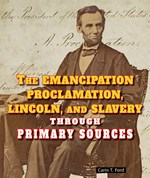 "<h2><a href=""../The_Emancipation_Proclamation_Lincoln_and_Slavery_Through_Primary_Sources/3957"">The Emancipation Proclamation, Lincoln, and Slavery Through Primary Sources</a></h2>"