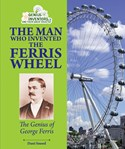 The Man Who Invented the Ferris Wheel