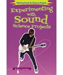 Experimenting with Sound Science Projects