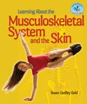 Learning About the Musculoskeletal System and the Skin