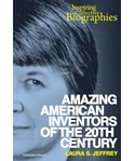 Amazing American Inventors of the 20th Century
