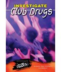 Investigate Club Drugs