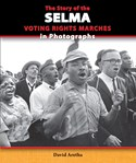 The Story of the Selma Voting Rights Marches in Photographs