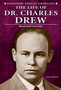 The Life of Dr. Charles Drew