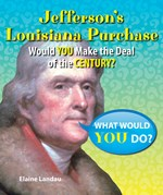 "<h2><a href=""../Jeffersons_Louisiana_Purchase/4322"">Jefferson's Louisiana Purchase: <i>Would You Make the Deal of the Century?</i></a></h2>"