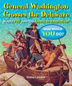 "<h2><a href=""../General_Washington_Crosses_the_Delaware/4324"">General Washington Crosses the Delaware: <i>Would You Join the American Revolution?</i></a></h2>"