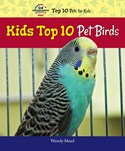 Kids Top 10 Pet Birds