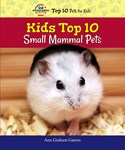 Kids Top 10 Small Mammal Pets