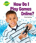 How Do I Play Games Online?