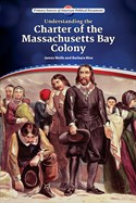 Understanding the Charter of the Massachusetts Bay Colony