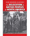 The Relocation of Native Peoples of North America