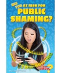 Are You at Risk for Public Shaming?