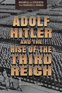 Adolf Hitler and the Rise of the Third Reich
