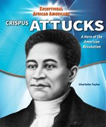 "<h2><a href=""../Crispus_Attucks/4592"">Crispus Attucks: <i>A Hero of the American Revolution</i></a></h2>"