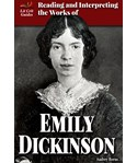 Reading and Interpreting the Works of Emily Dickinson