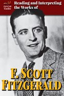 Reading and Interpreting the Works of F. Scott Fitzgerald