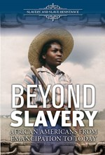 "<h2><a href=""../Beyond_Slavery/419596"">Beyond Slavery: <i>African Americans From Emancipation to Today</i></a></h2>"