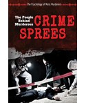 The People Behind Murderous Crime Sprees