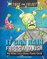 "<h2><a href=""../It_Can_Rain_Frogs_and_Fish/419447"">It Can Rain Frogs and Fish: <i>And Other Facts About Planet Earth</i></a></h2>"