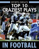 Top 10 Craziest Plays in Football