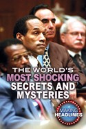 The World's Most Shocking Secrets and Mysteries