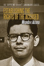"<h2><a href=""../Establishing_the_Rights_of_the_Accused/421657"">Establishing the Rights of the Accused: <i>Miranda v. Arizona</i></a></h2>"