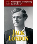 Reading and Interpreting the Works of Jack London