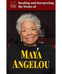 Reading and Interpreting the Works of Maya Angelou