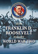 How Franklin D. Roosevelt Fought World War II