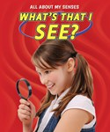 What's That I See?