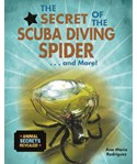 The Secret of the Scuba Diving Spider... and More!