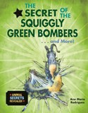 The Secret of the Squiggly Green Bombers... and More!