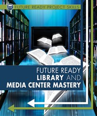 Future Ready Library and Media Center Mastery