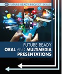 Future Ready Oral and Multimedia Presentations