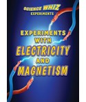 Experiments with Electricity and Magnetism