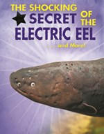 "<h2><a href=""../The_Shocking_Secret_of_the_Electric_Eel_and_More/421673"">The Shocking Secret of the Electric Eel... and More!: <i></i></a></h2>"