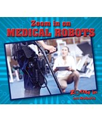 "<h2><a href=""../Zoom_in_on_Medical_Robots/421754"">Zoom in on Medical Robots: <i></i></a></h2>"