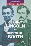 Abraham Lincoln and John Wilkes Booth