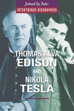 "<h2><a href=""../Thomas_Alva_Edison_and_Nikola_Tesla/4664"">Thomas Alva Edison and Nikola Tesla: <i></i></a></h2>"