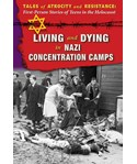 Living and Dying in Nazi Concentration Camps