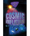 Cosmic Inflation Explained
