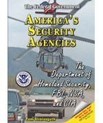 "<h2><a href=""../Americas_Security_Agencies/3457"">America's Security Agencies: <i>The Department of Homeland Security, FBI, NSA, and CIA</i></a></h2>"