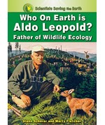 "<h2><a href=""../Who_on_Earth_is_Aldo_Leopold/2924"">Who on Earth is Aldo Leopold?: <i>Father of Wildlife Ecology</i></a></h2>"