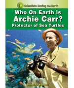 "<h2><a href=""../Who_on_Earth_is_Archie_Carr/2925"">Who on Earth is Archie Carr?: <i>Protector of Sea Turtles</i></a></h2>"