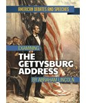 Examining the Gettysburg Address by Abraham Lincoln