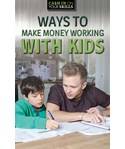 Ways to Make Money Working with Kids