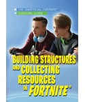 Building Structures and Collecting Resources in Fortnite®